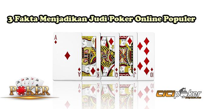 3 Fakta Menjadikan Judi Poker Online Populer